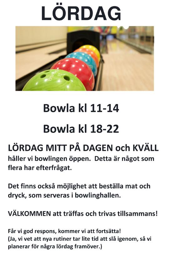 Lördag:  BOWLA  kl 11 - 14 & kl 18 - 22