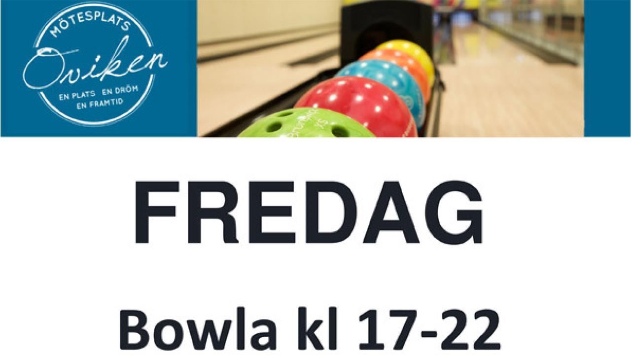 Fredag: BOWLA och/ eller ÄT på Mötesplats Oviken
